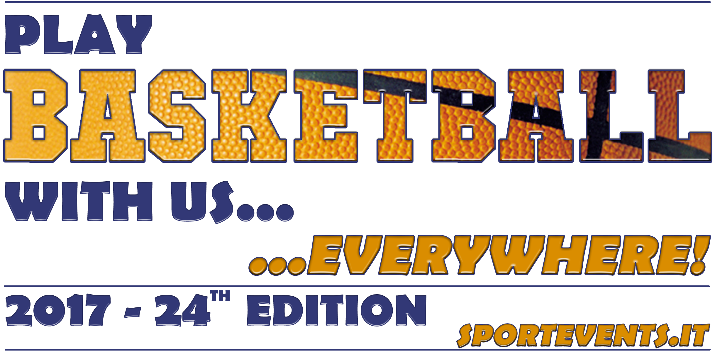 PLAY BASKETBALL WITH US... EVERYWHERE - 2017: 24th Edition